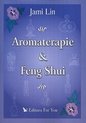 Aromaterapie si Feng Shui