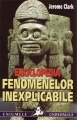 Enciclopedia fenomenelor inexplicabile