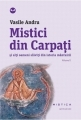 Mistici din Carpati, vol 1