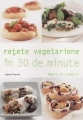 Retete vegetariene in 30 de minute