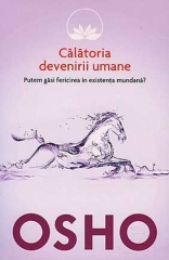 Calatoria devenirii umane (Osho, vol.7)